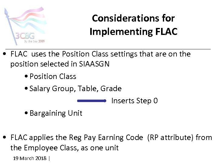 Considerations for Implementing FLAC • FLAC uses the Position Class settings that are on