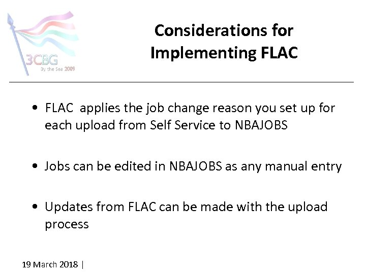 Considerations for Implementing FLAC • FLAC applies the job change reason you set up