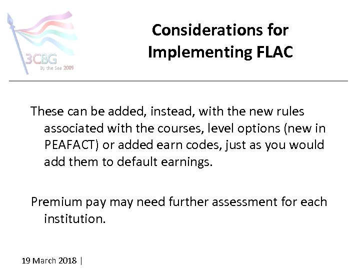 Considerations for Implementing FLAC These can be added, instead, with the new rules associated