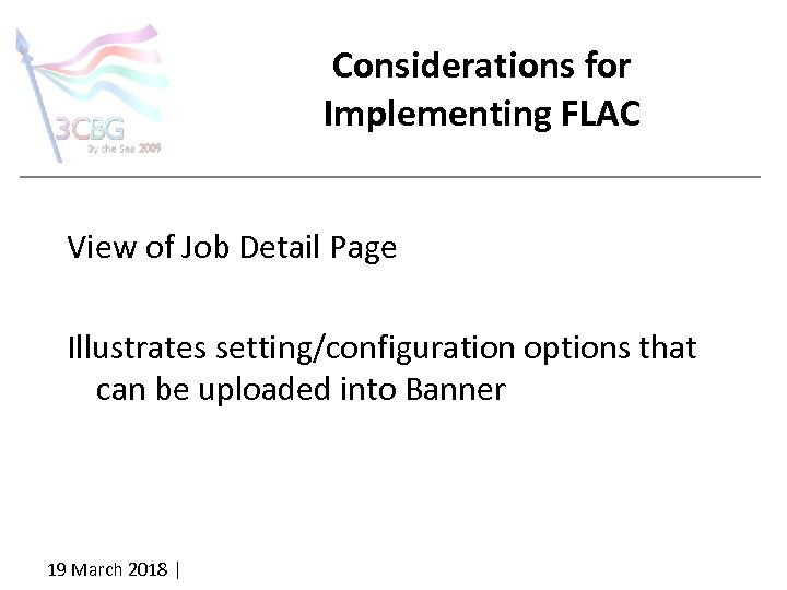 Considerations for Implementing FLAC View of Job Detail Page Illustrates setting/configuration options that can