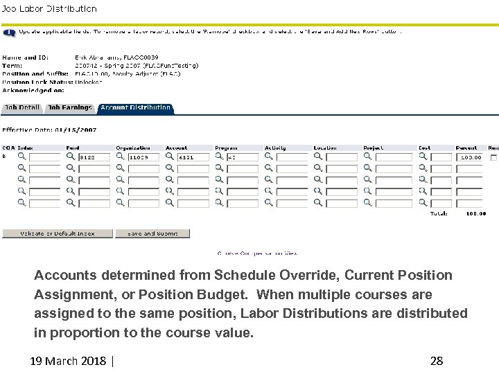 Accounts determined from Schedule Override, Current Position Assignment, or Position Budget. When multiple courses