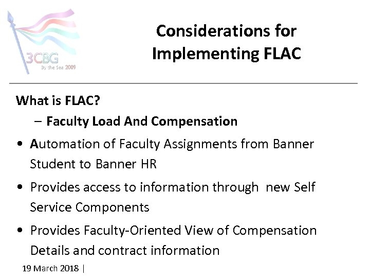 Considerations for Implementing FLAC What is FLAC? – Faculty Load And Compensation • Automation