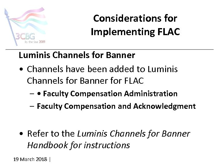 Considerations for Implementing FLAC Luminis Channels for Banner • Channels have been added to