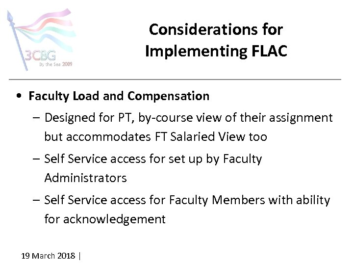 Considerations for Implementing FLAC • Faculty Load and Compensation – Designed for PT, by-course