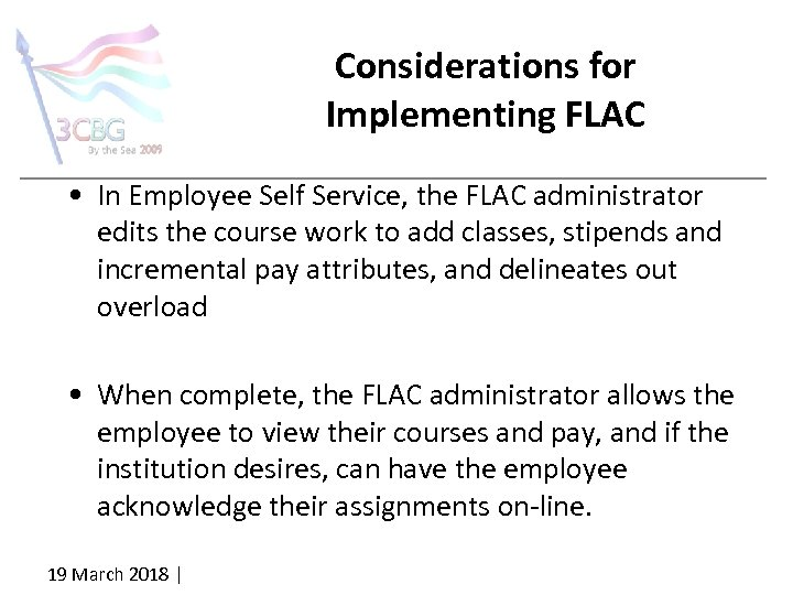Considerations for Implementing FLAC • In Employee Self Service, the FLAC administrator edits the