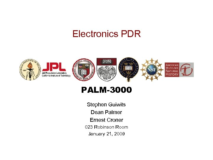 Electronics PDR PALM-3000 Stephen Guiwits Dean Palmer Ernest Croner 023 Robinson Room January 21,