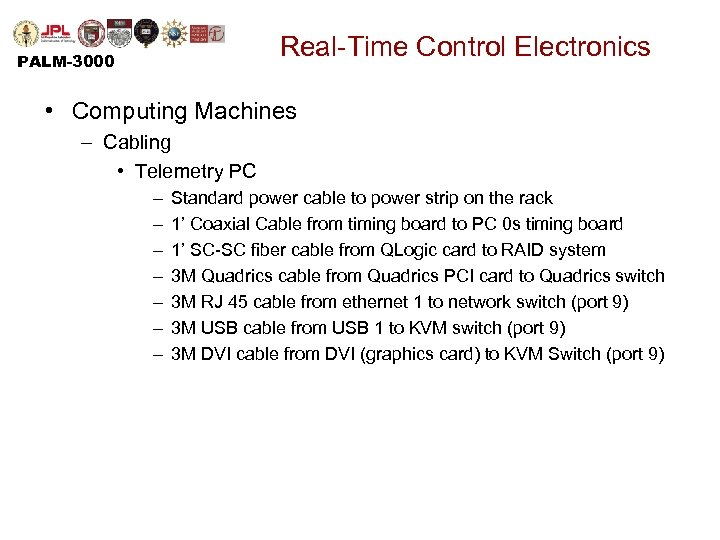 Real-Time Control Electronics PALM-3000 • Computing Machines – Cabling • Telemetry PC – –