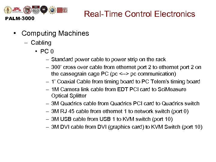 Real-Time Control Electronics PALM-3000 • Computing Machines – Cabling • PC 0 – Standard