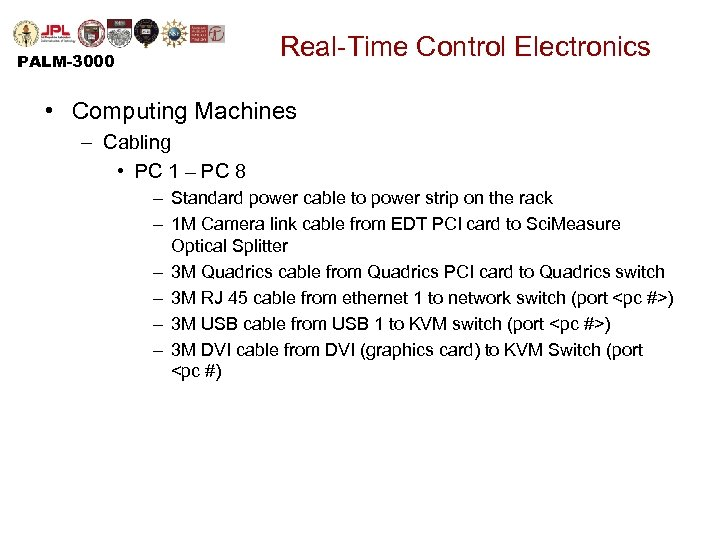 Real-Time Control Electronics PALM-3000 • Computing Machines – Cabling • PC 1 – PC