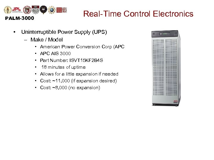 Real-Time Control Electronics PALM-3000 • Uninterruptible Power Supply (UPS) – Make / Model •