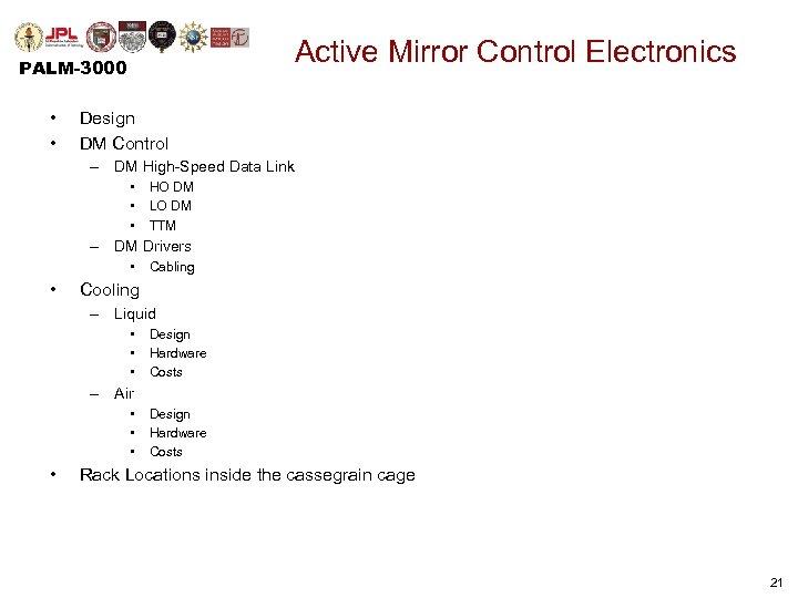 Active Mirror Control Electronics PALM-3000 • • Design DM Control – DM High-Speed Data