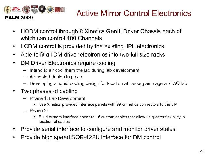Active Mirror Control Electronics PALM-3000 • HODM control through 8 Xinetics Gen. III Driver