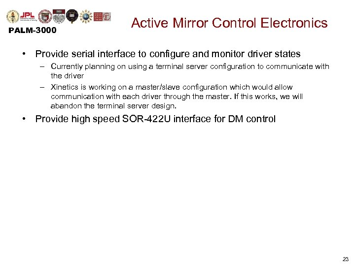 PALM-3000 Active Mirror Control Electronics • Provide serial interface to configure and monitor driver