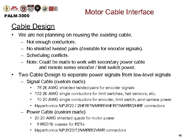 Motor Cable Interface PALM-3000 Cable Design • We are not planning on reusing the