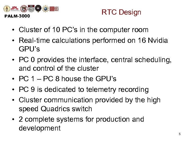 PALM-3000 RTC Design • Cluster of 10 PC's in the computer room • Real-time