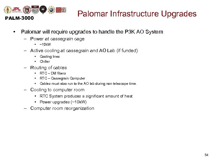 Palomar Infrastructure Upgrades PALM-3000 • Palomar will require upgrades to handle the P 3