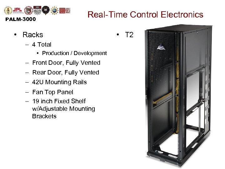 Real-Time Control Electronics PALM-3000 • Racks – 4 Total • Production / Development –