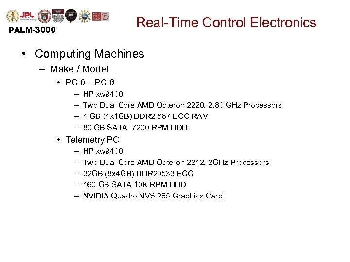 Real-Time Control Electronics PALM-3000 • Computing Machines – Make / Model • PC 0