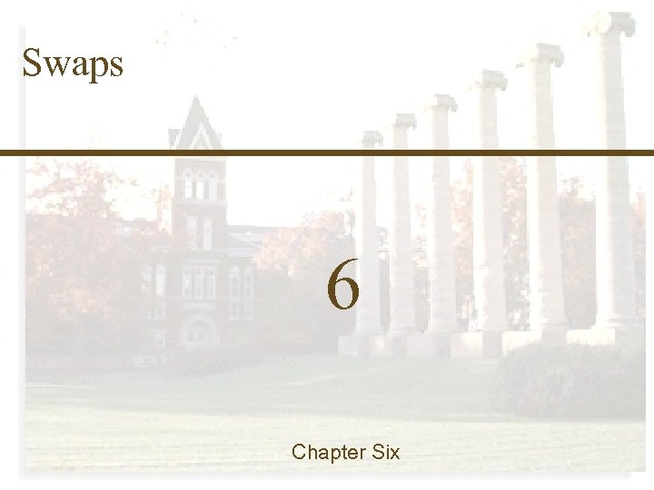 6 -0 Finance 457 Swaps 6 Chapter Six