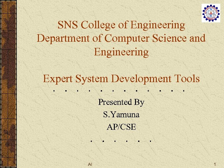 SNS College of Engineering Department of Computer Science and Engineering Expert System Development Tools