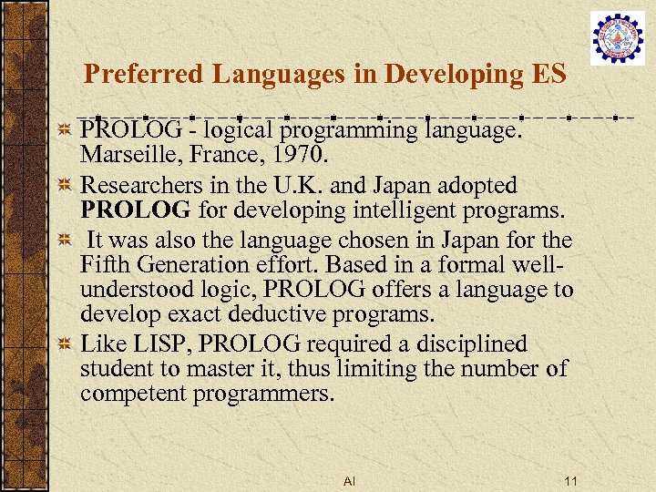 Preferred Languages in Developing ES PROLOG - logical programming language. Marseille, France, 1970. Researchers