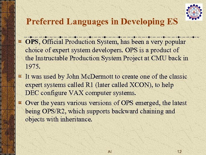 Preferred Languages in Developing ES OPS, Official Production System, has been a very popular
