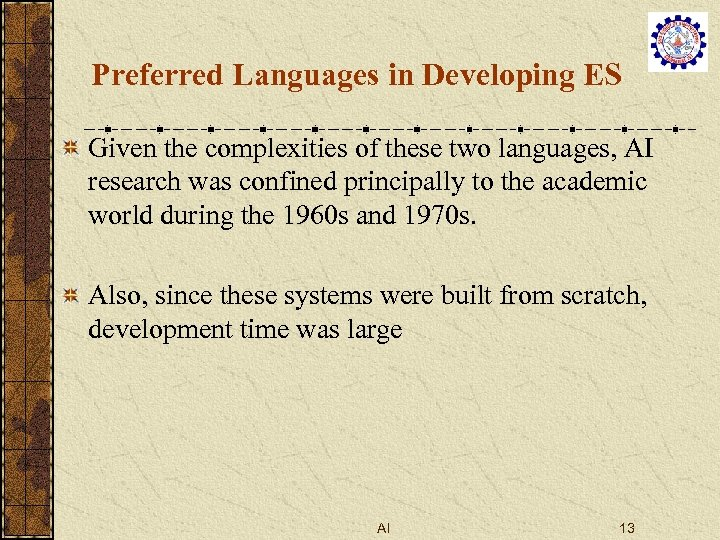 Preferred Languages in Developing ES Given the complexities of these two languages, AI research