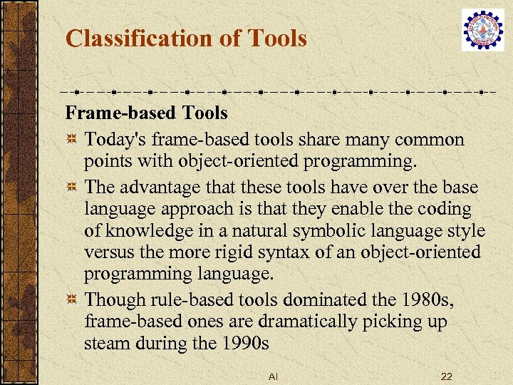 Classification of Tools Frame-based Tools Today's frame-based tools share many common points with object-oriented