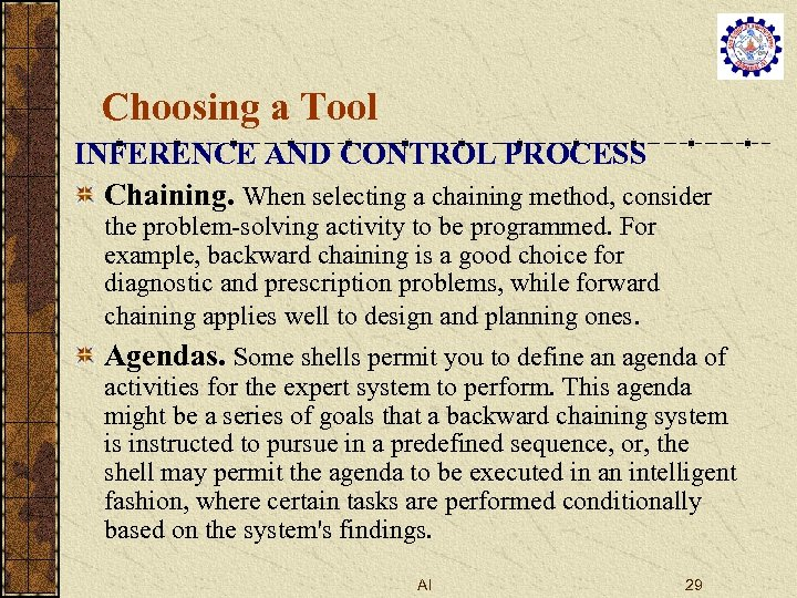 Choosing a Tool INFERENCE AND CONTROL PROCESS Chaining. When selecting a chaining method, consider