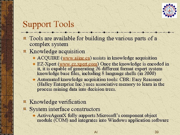 Support Tools are available for building the various parts of a complex system Knowledge