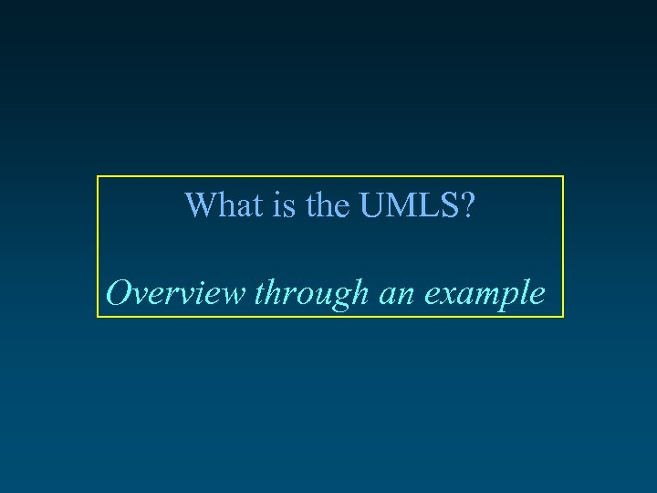 What is the UMLS? Overview through an example