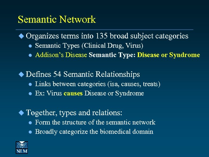 Semantic Network u Organizes terms into 135 broad subject categories l Semantic Types (Clinical