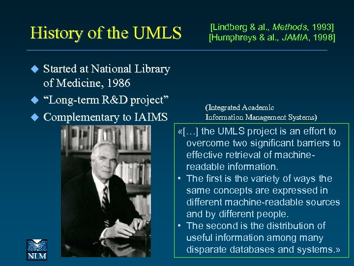 """History of the UMLS Started at National Library of Medicine, 1986 u """"Long-term R&D"""