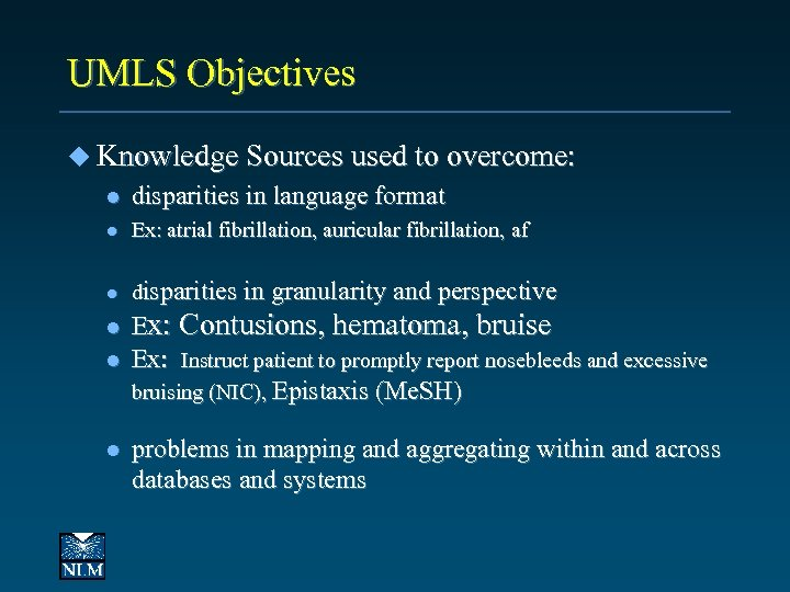 UMLS Objectives u Knowledge Sources used to overcome: l disparities in language format l