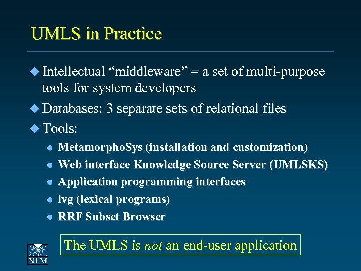 """UMLS in Practice u Intellectual """"middleware"""" = a set of multi-purpose tools for system"""