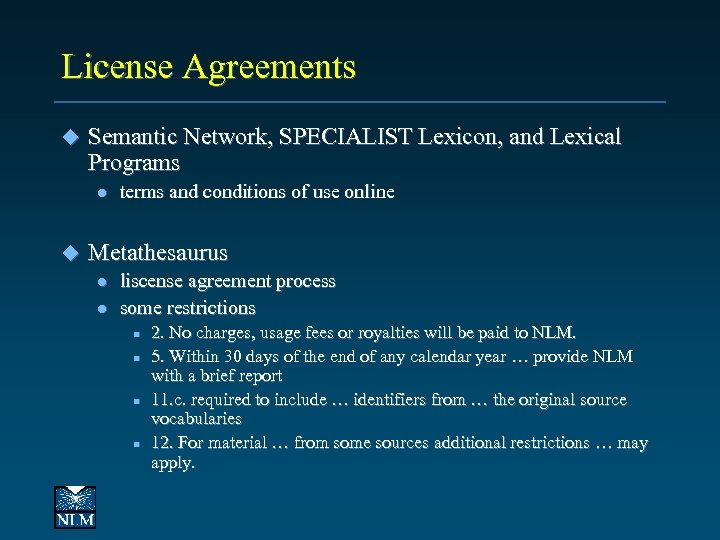 License Agreements u Semantic Network, SPECIALIST Lexicon, and Lexical Programs l u terms and