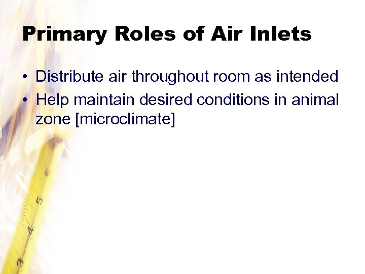 Primary Roles of Air Inlets • Distribute air throughout room as intended • Help