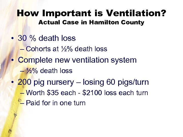 How Important is Ventilation? Actual Case in Hamilton County • 30 % death loss