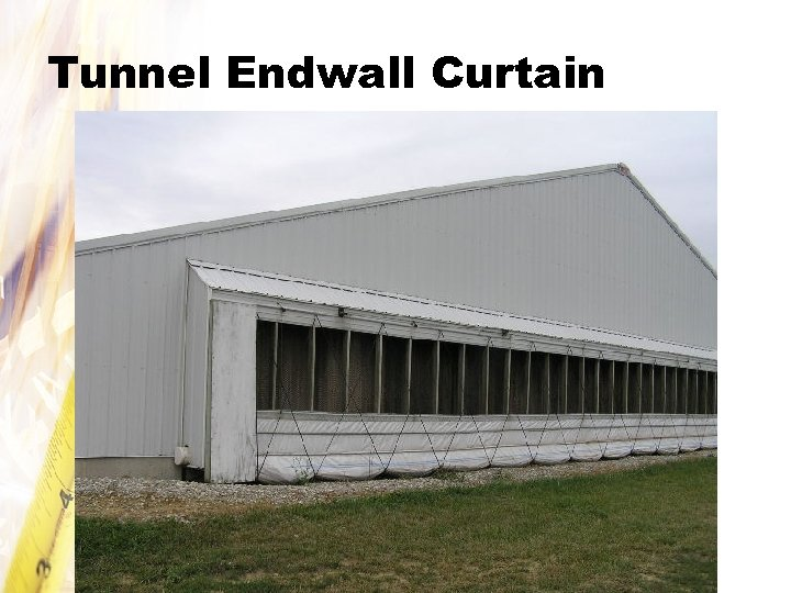 Tunnel Endwall Curtain