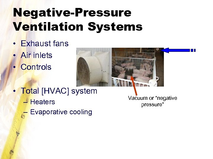 Negative-Pressure Ventilation Systems • Exhaust fans • Air inlets • Controls • Total [HVAC]