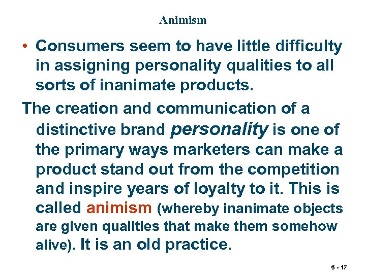 Animism • Consumers seem to have little difficulty in assigning personality qualities to all
