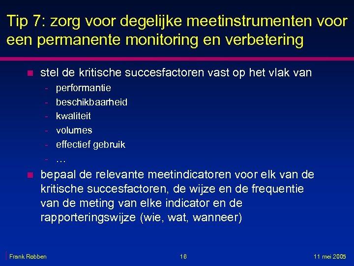 Tip 7: zorg voor degelijke meetinstrumenten voor een permanente monitoring en verbetering n stel