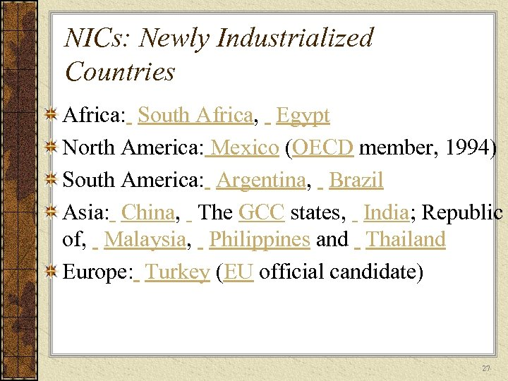 NICs: Newly Industrialized Countries Africa: South Africa, Egypt North America: Mexico (OECD member, 1994)