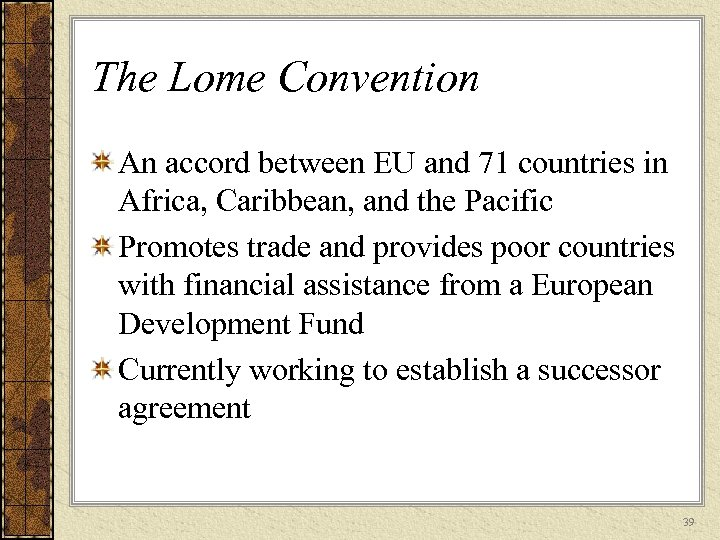 The Lome Convention An accord between EU and 71 countries in Africa, Caribbean, and