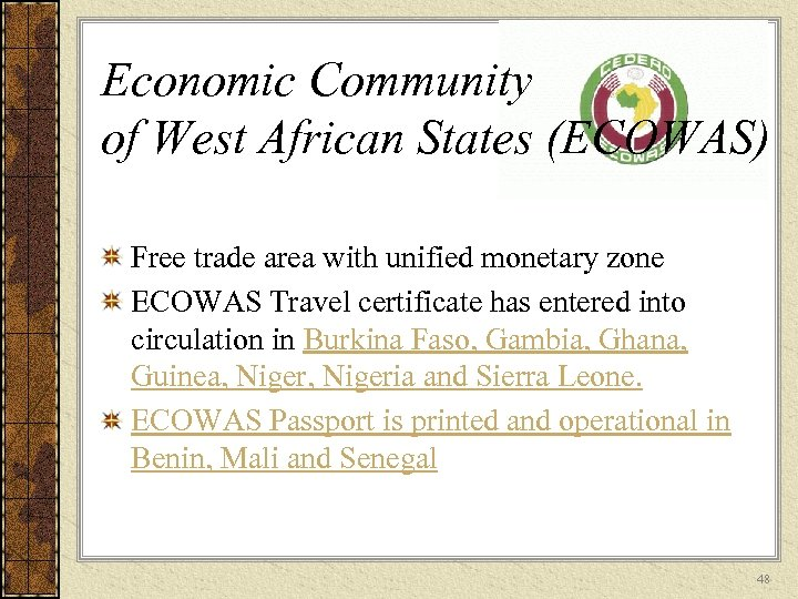 Economic Community of West African States (ECOWAS) Free trade area with unified monetary zone