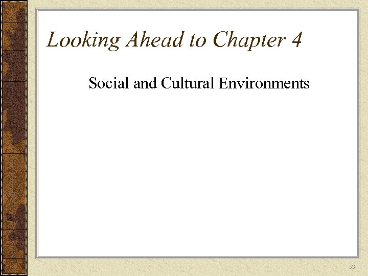 Looking Ahead to Chapter 4 Social and Cultural Environments 53