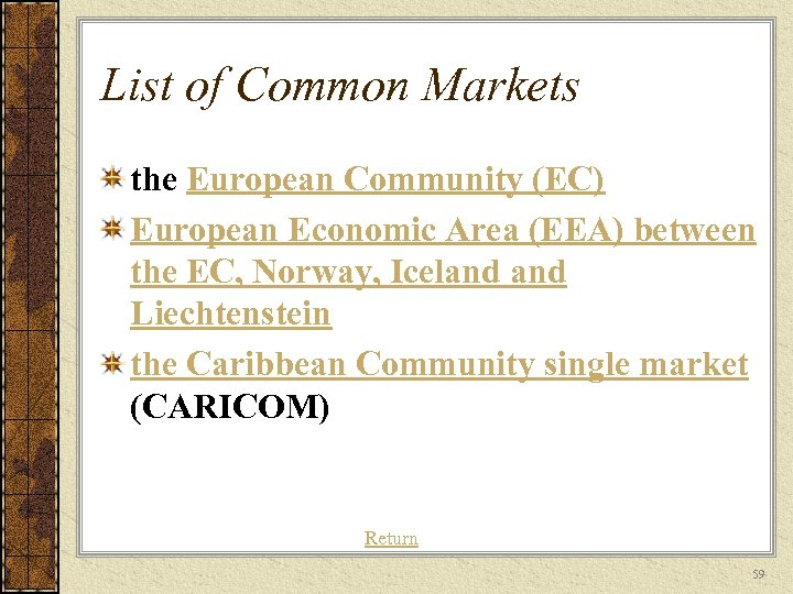 List of Common Markets the European Community (EC) European Economic Area (EEA) between the