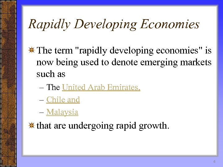 Rapidly Developing Economies The term