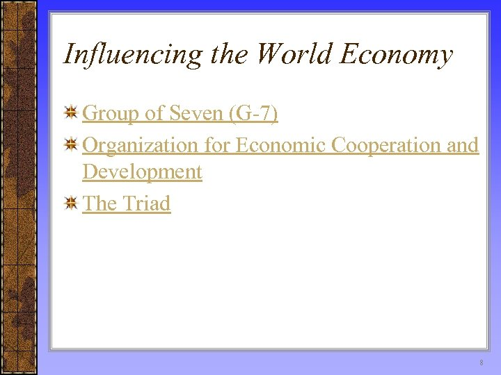 Influencing the World Economy Group of Seven (G-7) Organization for Economic Cooperation and Development