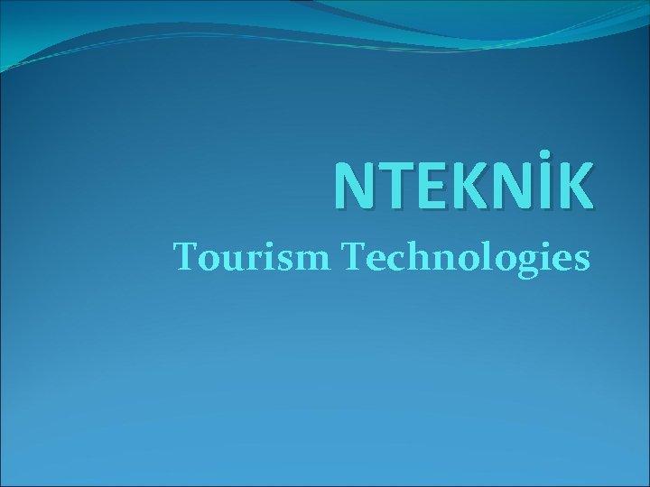 NTEKNİK Tourism Technologies